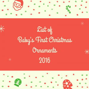 List of Baby's First Christmas Ornaments 2016