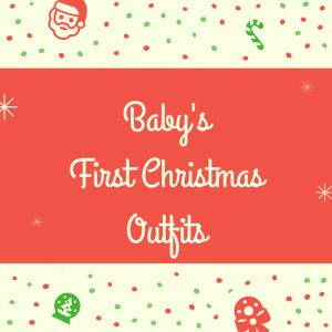 Baby's First Christmas Outfits