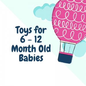 Toys for 6 - 12 Month Old Babies