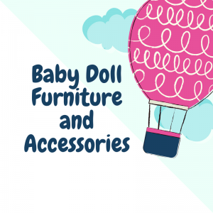 Baby Doll Furniture and Accessories