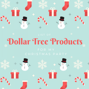 Dollar Tree products for my Christmas party
