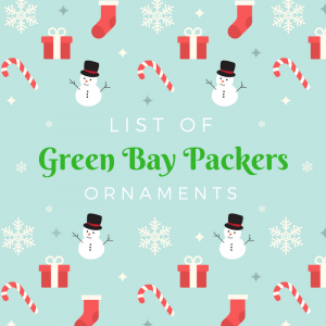 List of Green Bay Packers Ornaments
