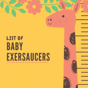 List of Baby Exersaucers