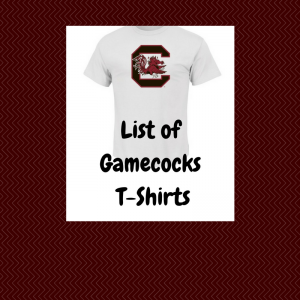 List of Gamecocks T-Shirts