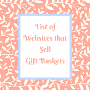 List of Websites that Sell Gift Baskets