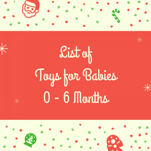 List of Toys for Babies 0 - 6 Months Old