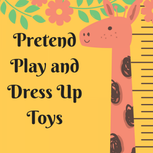 List of Pretend Play and Dress Up Toys