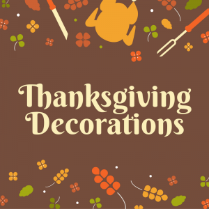 List of Thanksgiving Decorations