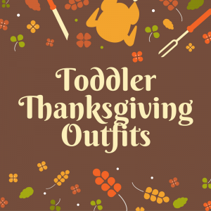 Toddler Thanksgiving Outfits