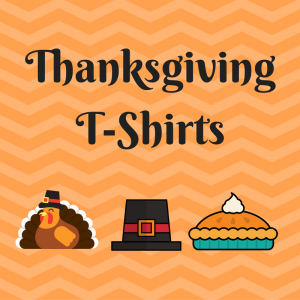 List of Thanksgiving T-Shirts