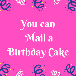List of Places That Mail Birthday Cakes