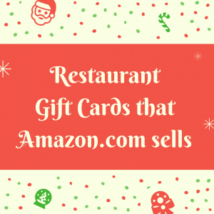Restaurant Gift Cards that Amazon.com Sells