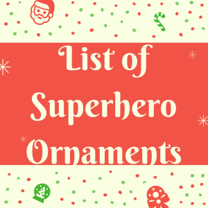 List of Superhero Ornaments