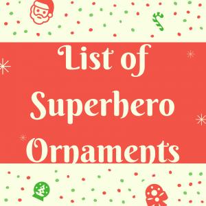List of Superhero Ornaments