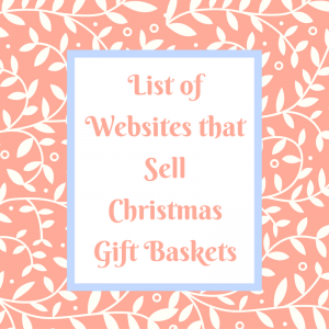 List of Websites that Sell Christmas Gift Baskets