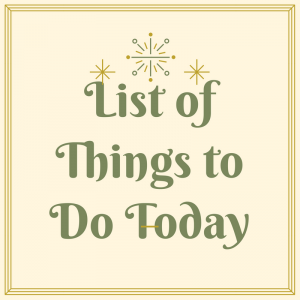 List of Things to Do Today