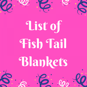 List of Fish Tail Blankets