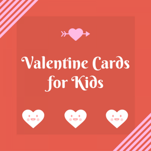 List of Valentine Cards For Kids