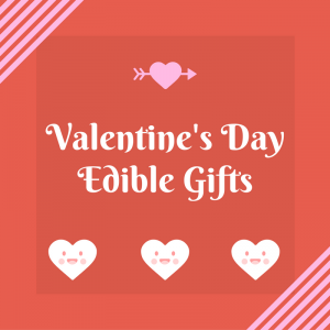 List of Valentine's Day Edible Gifts