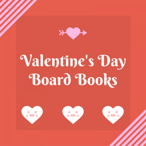 List of Valentine's Day Board Books