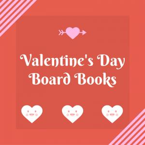 List of Valentine's Day Board Books