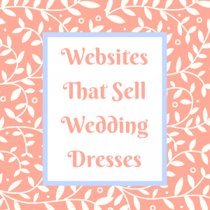 List of Websites that Sell Wedding Dresses