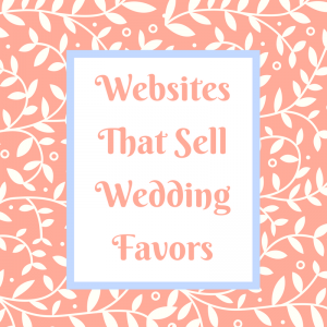 List of Websites that Sell Wedding Favors