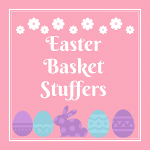 List of Easter Basket Stuffers