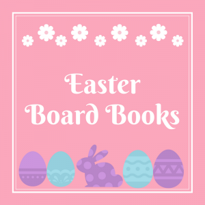 List of Easter Board Books