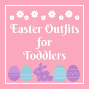 List of Easter Outfits for Toddlers