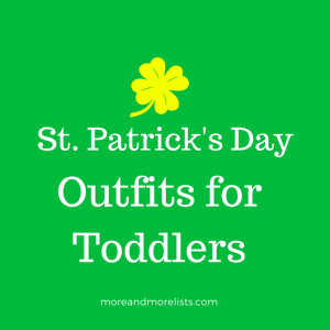 List of St. Patrick's Day Outfits for Toddlers