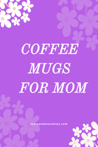 List of Coffee Mugs for Mom