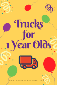 List of Trucks for One Year Olds
