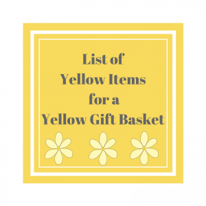 List of Yellow Items for a Yellow Gift Basket