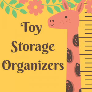 List of Toy Storage Organizers