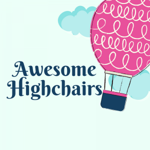 List of Awesome Highchairs