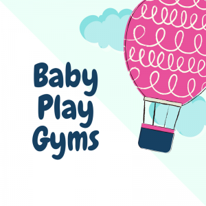 List of Baby Play Gyms