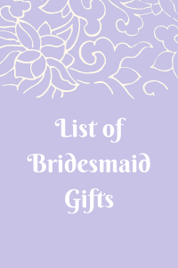 List of Bridesmaid Gifts