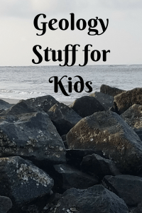List of Geology Stuff for Kids