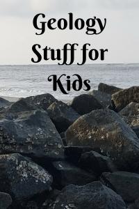 List of Geology Stuff for Kids