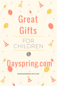 List of Great Gifts for Children at Dayspring.com