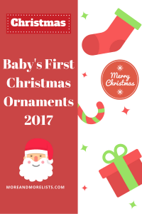 List of Baby's First Christmas Ornaments 2017