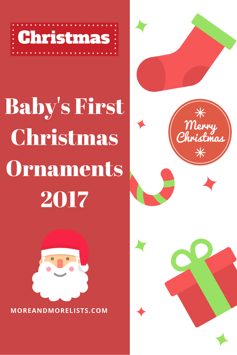 List of baby 39 s first christmas ornaments 2017 List of christmas ornaments