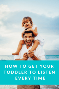 List of Ways to Get Your Toddler to Listen Every Time