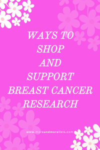 List of Ways to Shop and Support Breast Cancer Research
