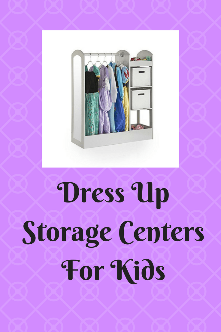 List Of Dress Up Storage Centers For Kids More And More