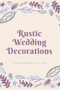 List of Rustic Wedding Decorations