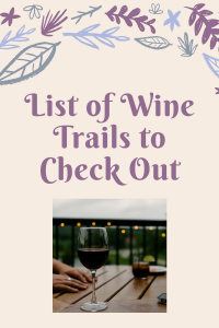 List of Wine Trails to Check Out