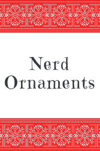 List of Nerd Ornaments