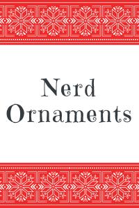 List of Nerd Ornaments